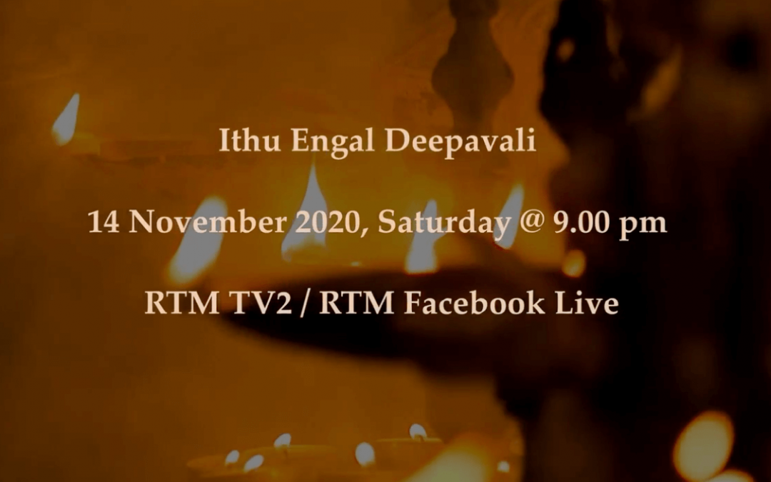 Watch us on Ithu Engal Deepavali on 14 November (Saturday) at 9pm live on TV2 and RTM Facebook page